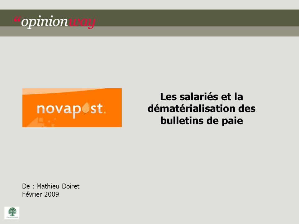 Les salariés et la dématérialisation des bulletins de paie De : Mathieu Doiret Février 2009
