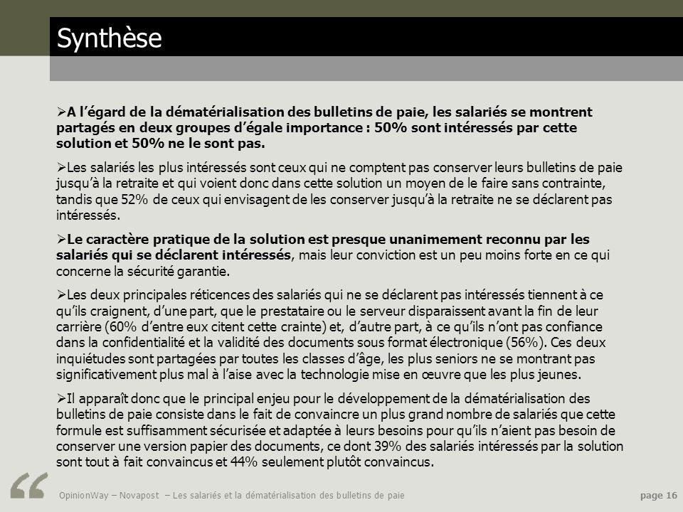 OpinionWay – Novapost – Les salariés et la dématérialisation des bulletins de paie page 16 Synthèse A légard de la dématérialisation des bulletins de