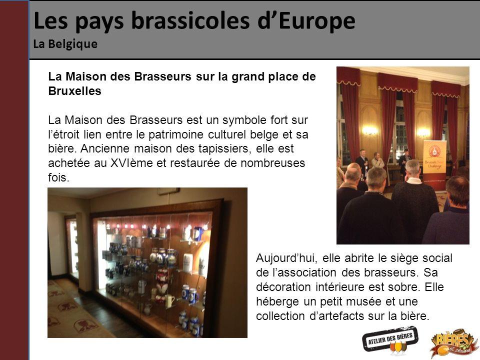 Les pays brassicoles dEurope La Belgique La Maison des Brasseurs sur la grand place de Bruxelles La Maison des Brasseurs est un symbole fort sur létro
