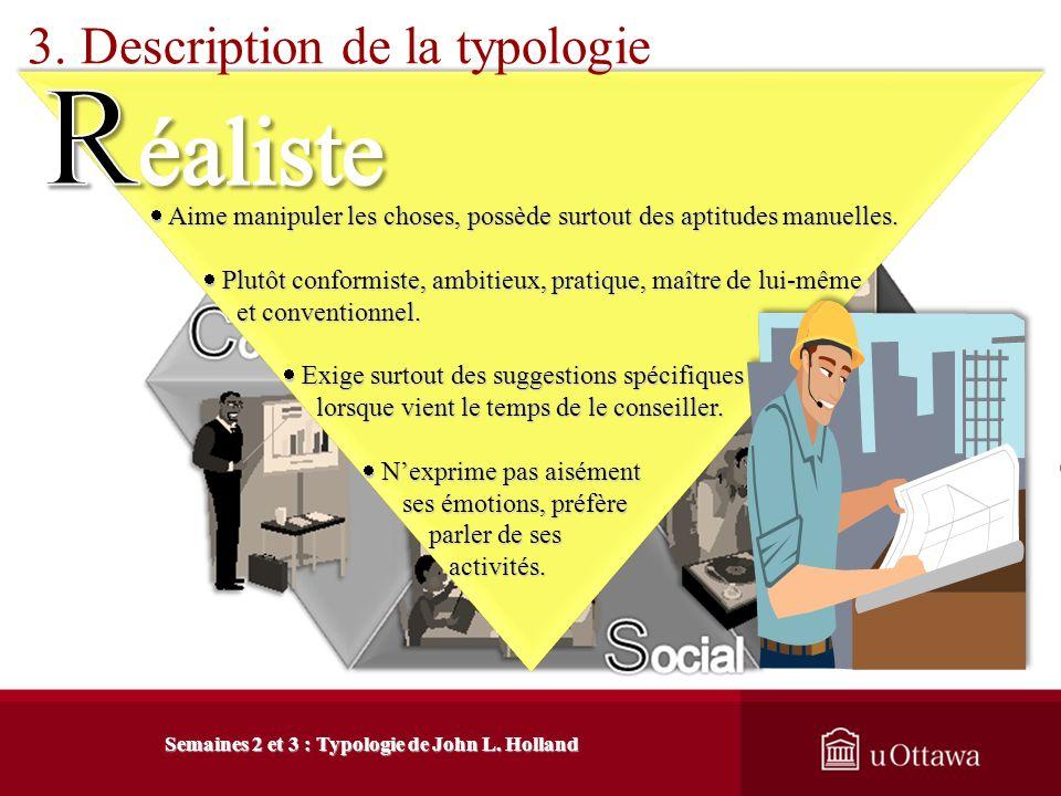 3. Description de la typologie 3.1 Le développement des types de personnalité Semaines 2 et 3 : Typologie de John L. Holland