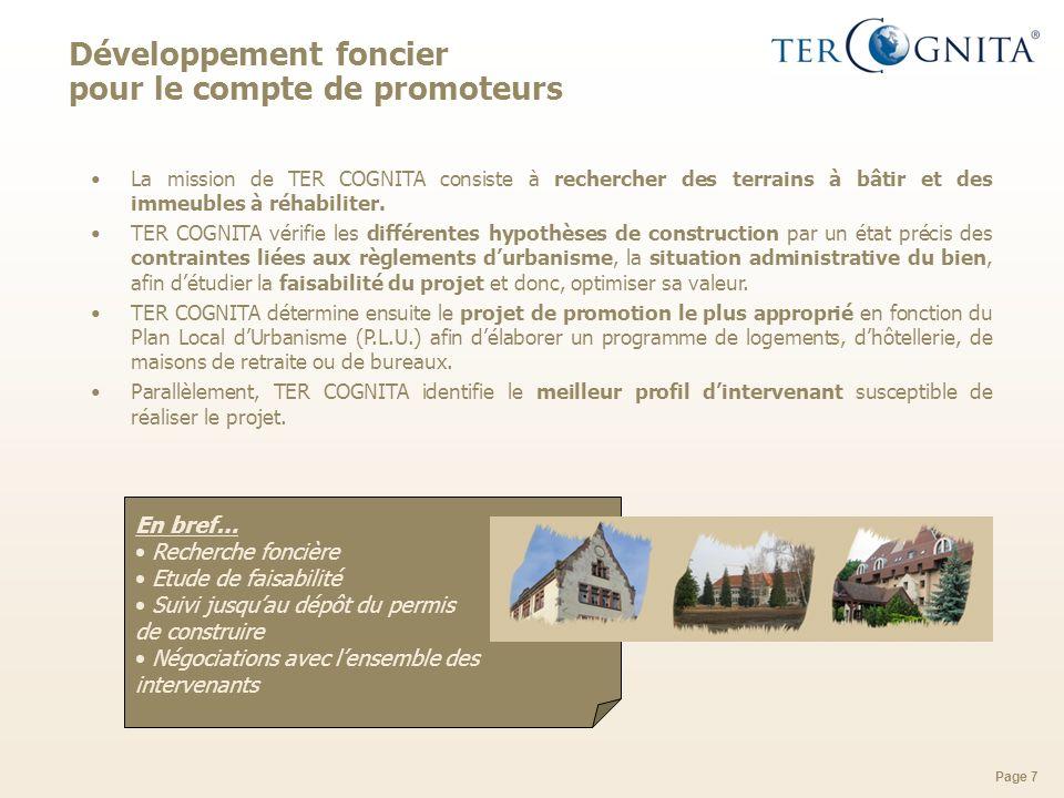 Page 7 Développement foncier pour le compte de promoteurs La mission de TER COGNITA consiste à rechercher des terrains à bâtir et des immeubles à réha