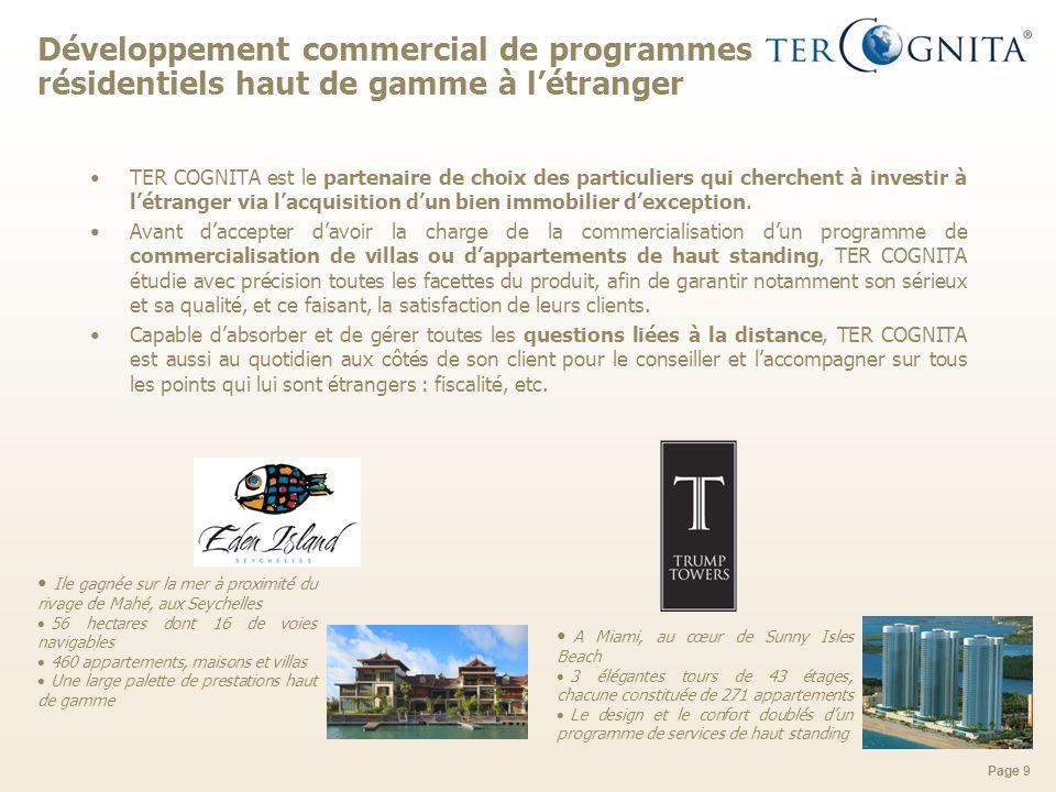 Page 9 Développement commercial de programmes résidentiels haut de gamme à létranger TER COGNITA est le partenaire de choix des particuliers qui cherc