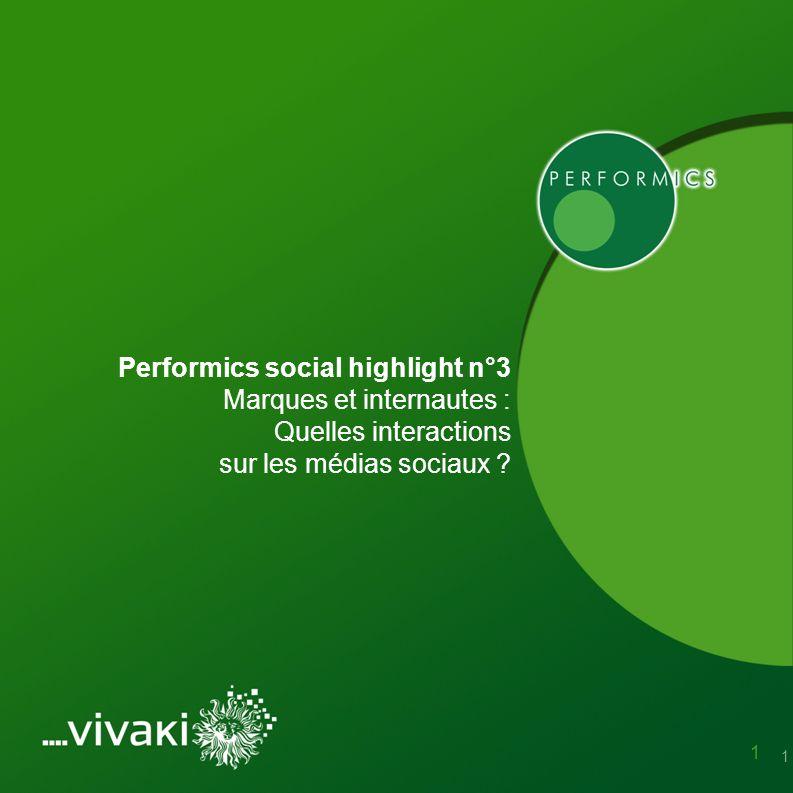 11 Performics social highlight n°3 Marques et internautes : Quelles interactions sur les médias sociaux .