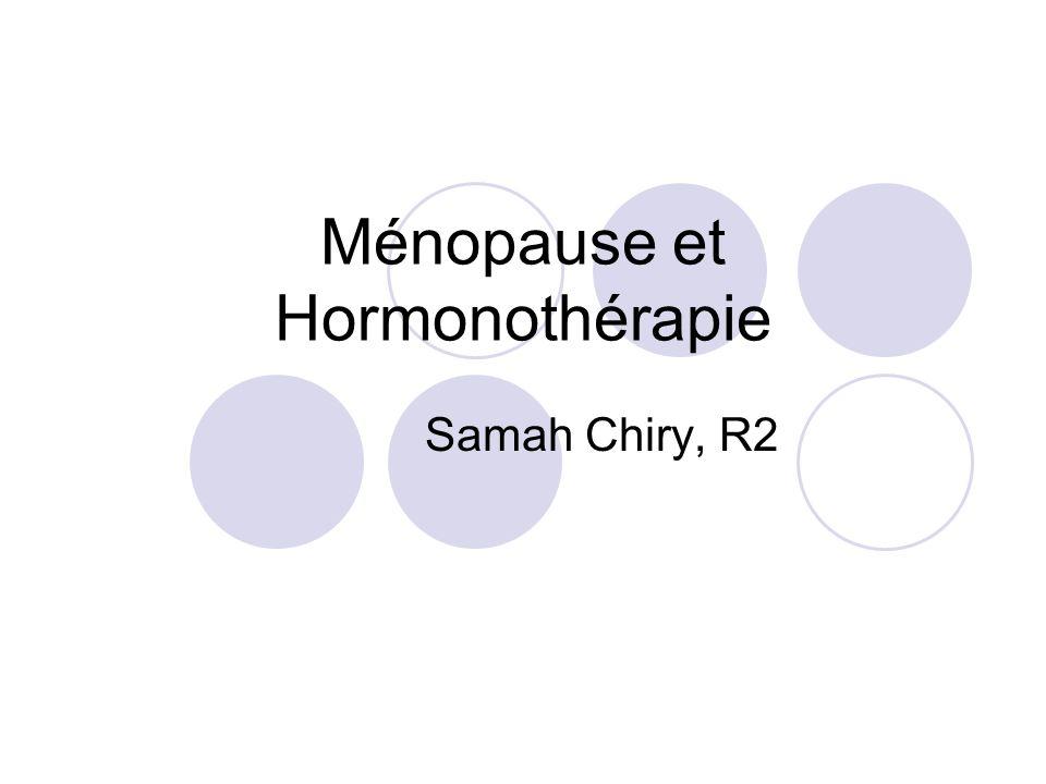Ménopause et Hormonothérapie Samah Chiry, R2