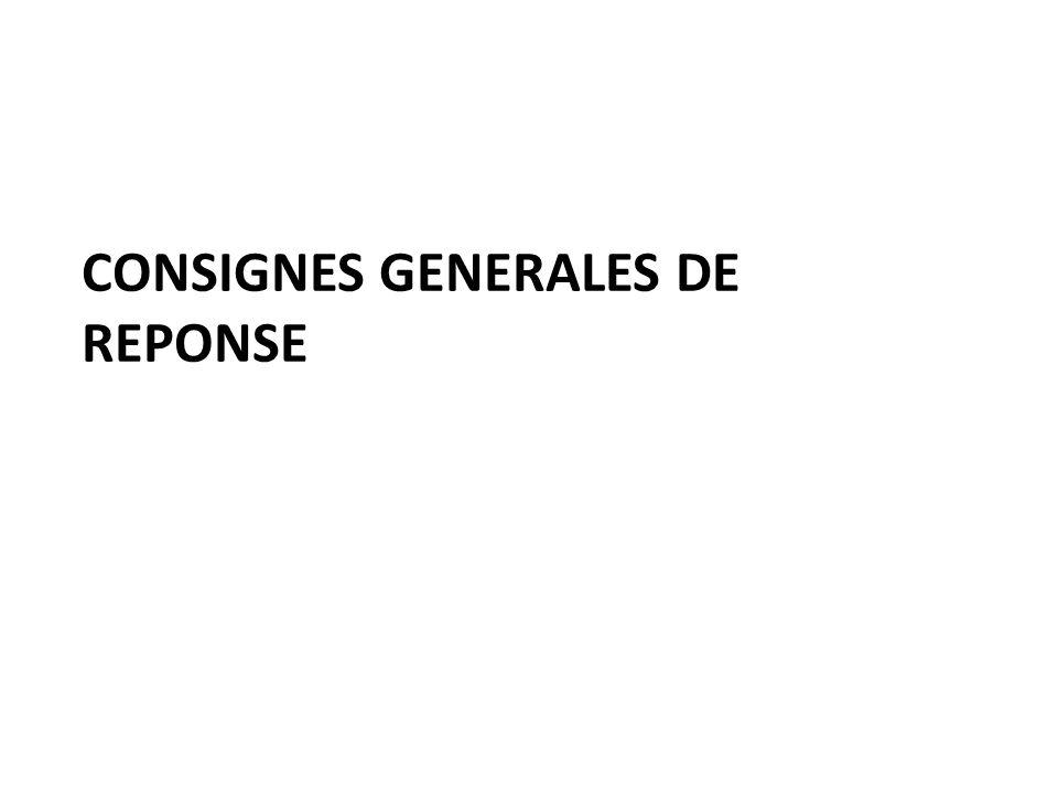 CONSIGNES GENERALES DE REPONSE