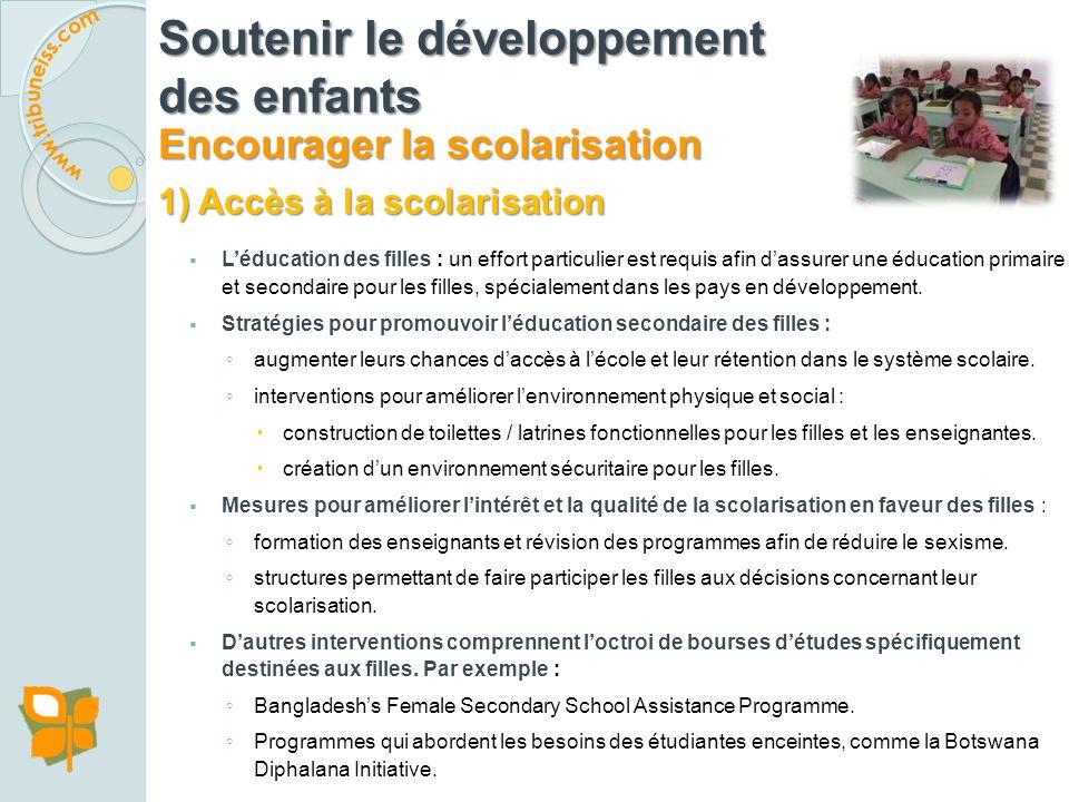 Soutenir le développement des enfants Encourager la scolarisation Dans la grande majorité des pays, les enfants de familles à faible revenu et dont le