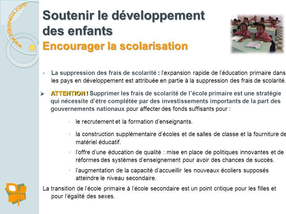 Léducation des filles : un effort particulier est requis afin dassurer une éducation primaire et secondaire pour les filles, spécialement dans les pay