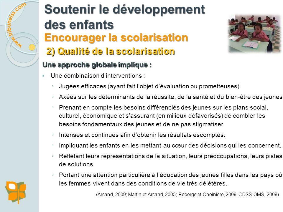 2) Qualité de la scolarisation Une approche globale à lécole implique : Une concertation entre les divers acteurs concernés (personnel scolaire, profe