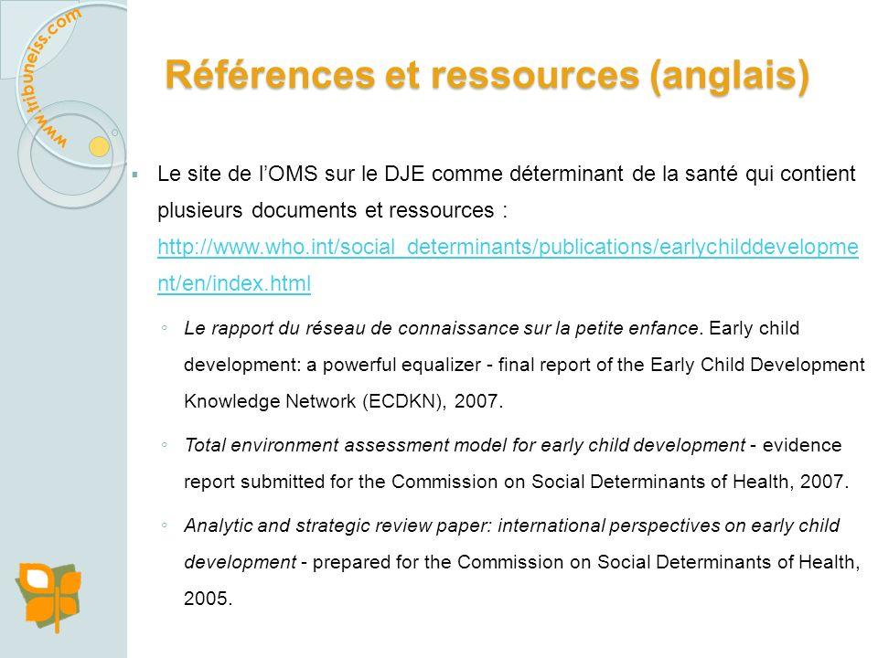 Références et ressources (français) Commission des Déterminants Sociaux de la Santé (2008). Combler le fossé en une génération : Instaurer l'équité en