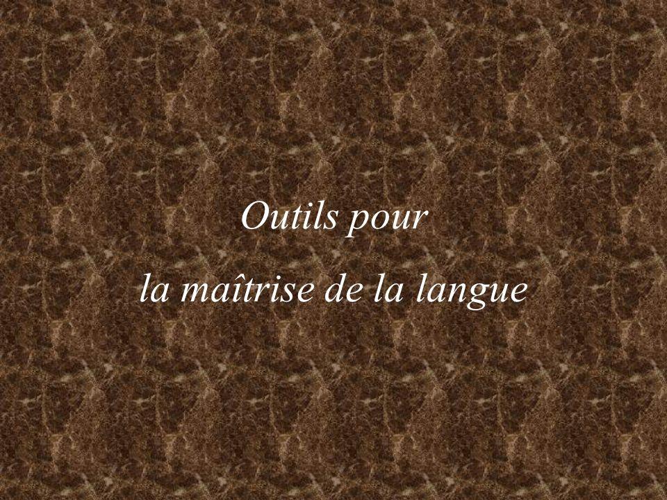 Outils pour la maîtrise de la langue
