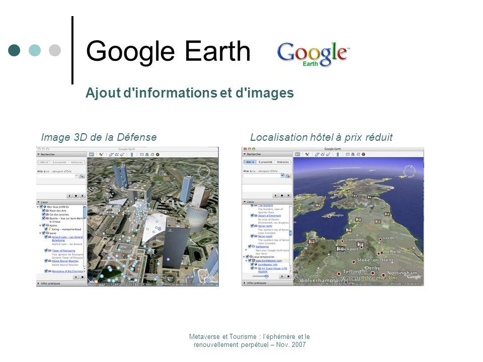 Metaverse et Tourisme : l'éphémère et le renouvellement perpétuel – Nov. 2007 Google Earth Ajout d'informations et d'images Image 3D de la DéfenseLoca