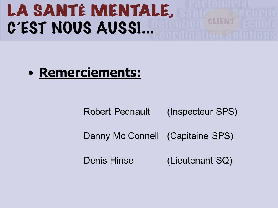 Remerciements: Robert Pednault(Inspecteur SPS) Danny Mc Connell(Capitaine SPS) Denis Hinse(Lieutenant SQ)