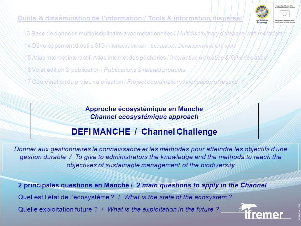 Approche écosystémique en Manche Channel ecosystémique approach DEFI MANCHE / Channel Challenge Donner aux gestionnaires la connaissance et les méthod