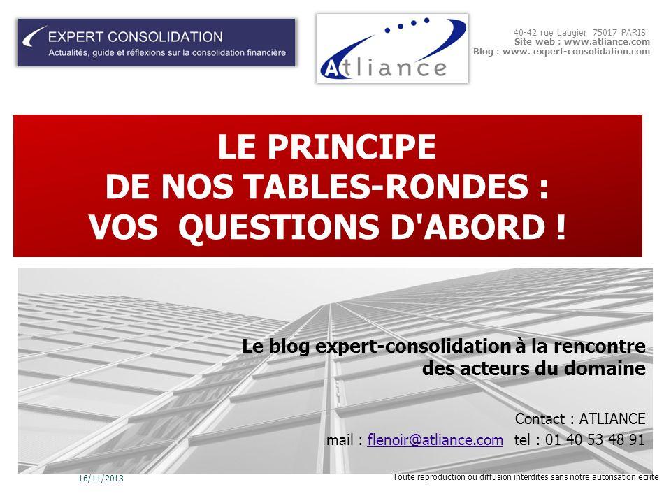 Toute reproduction ou diffusion interdites sans notre autorisation écrite 40-42 rue Laugier 75017 PARIS Site web : www.atliance.com Blog : www. expert