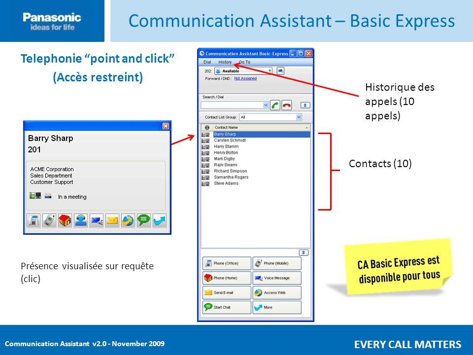 Communication Assistant v2.0 - November 2009 EVERY CALL MATTERS Communication Assistant – Basic Express Telephonie point and click (Accès restreint) P