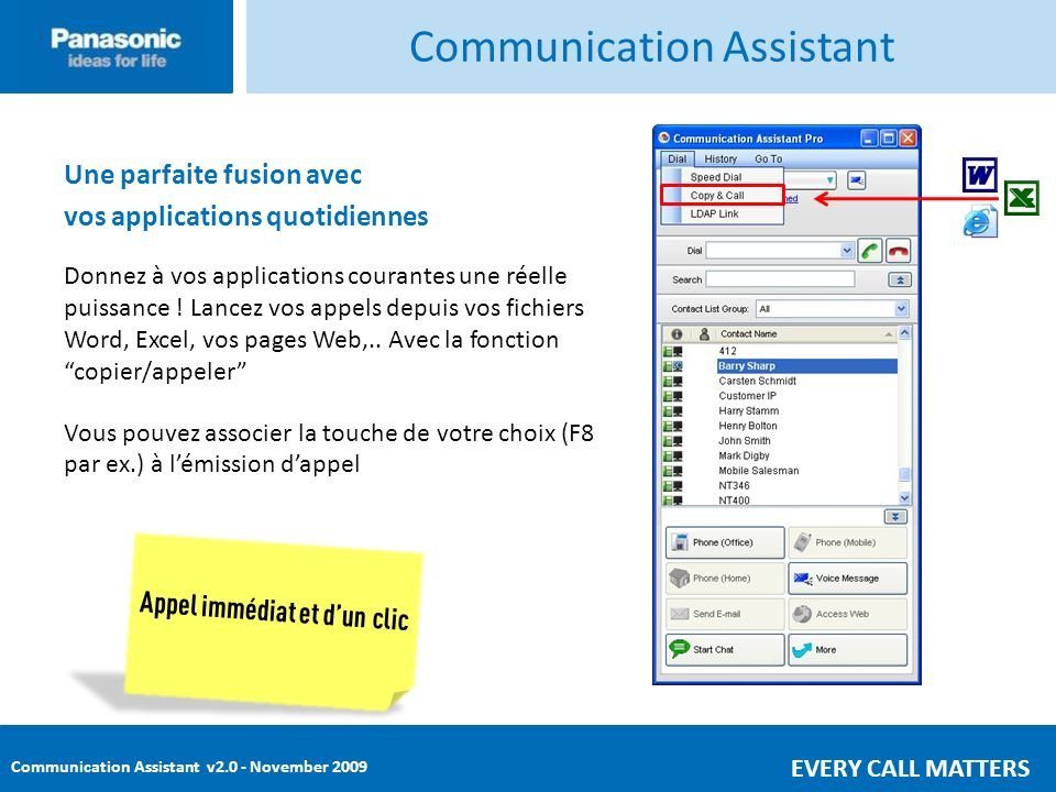 Communication Assistant v2.0 - November 2009 EVERY CALL MATTERS Communication Assistant Une parfaite fusion avec vos applications quotidiennes Donnez