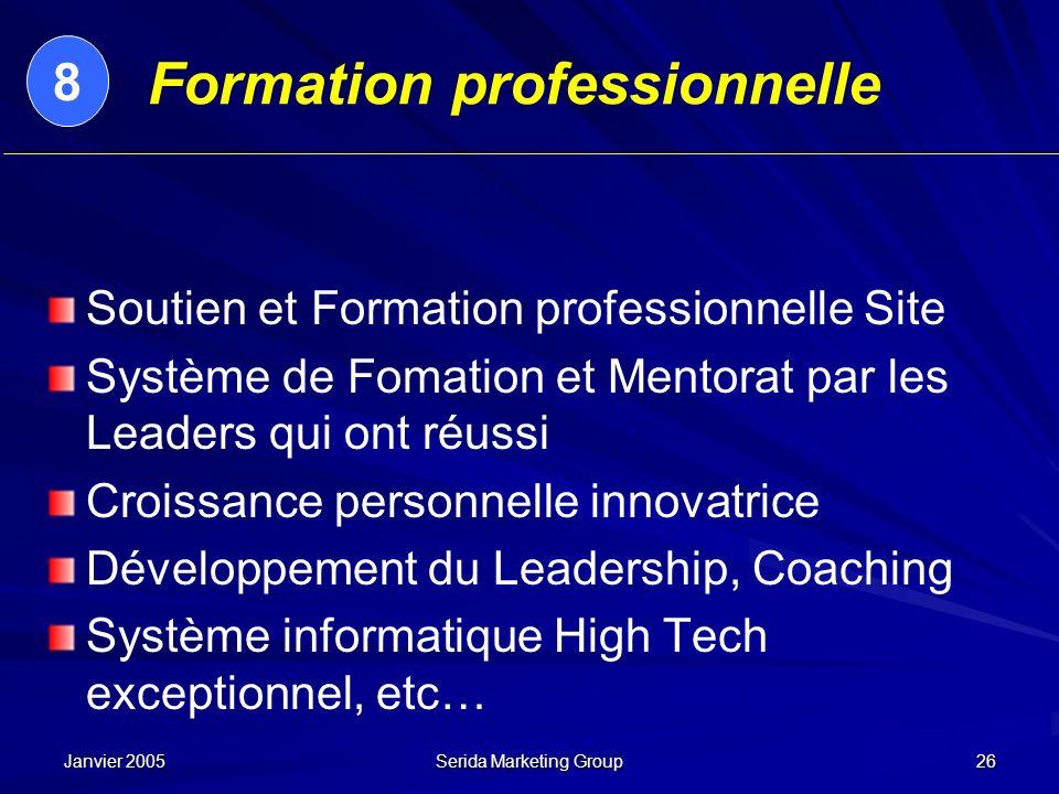 Janvier 2005 Serida Marketing Group 26 Formation professionnelle Soutien et Formation professionnelle Site Système de Fomation et Mentorat par les Lea
