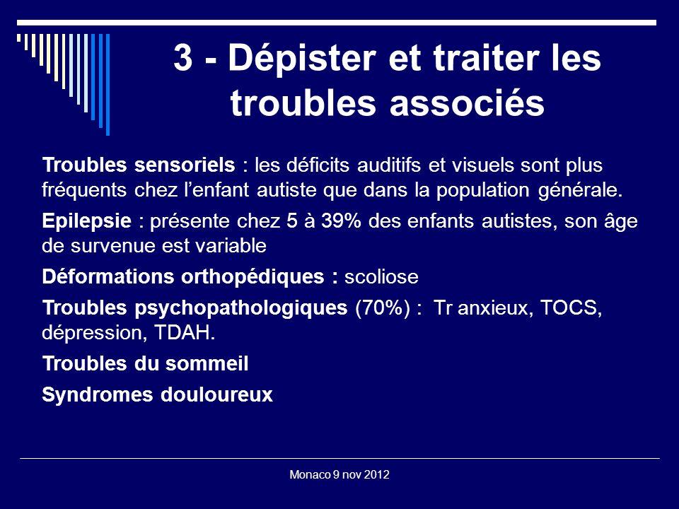 Monaco 9 nov 2012 3 - Dépister et traiter les troubles associés Troubles sensoriels : les déficits auditifs et visuels sont plus fréquents chez lenfan