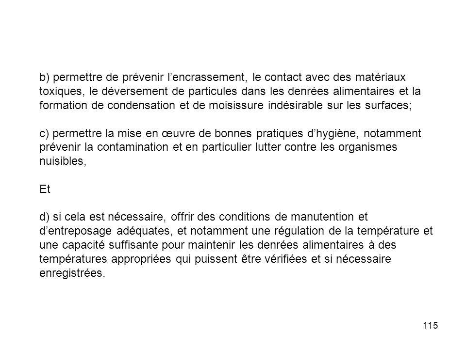 115 b) permettre de prévenir lencrassement, le contact avec des matériaux toxiques, le déversement de particules dans les denrées alimentaires et la f
