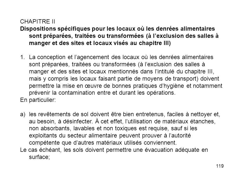 119 CHAPITRE II Dispositions spécifiques pour les locaux où les denrées alimentaires sont préparées, traitées ou transformées (à lexclusion des salles
