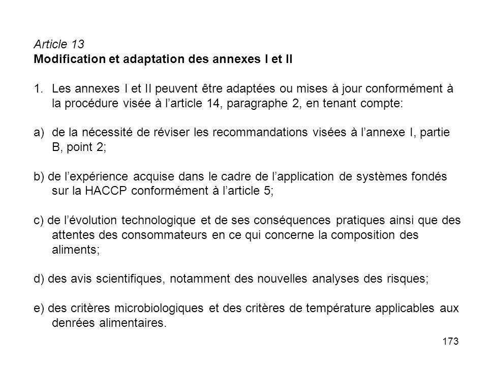 173 Article 13 Modification et adaptation des annexes I et II 1.Les annexes I et II peuvent être adaptées ou mises à jour conformément à la procédure