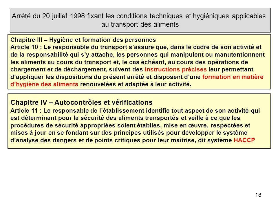 18 Arrêté du 20 juillet 1998 fixant les conditions techniques et hygiéniques applicables au transport des aliments Chapitre III – Hygiène et formation