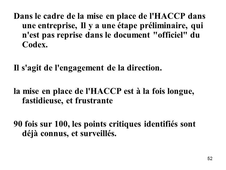 52 Dans le cadre de la mise en place de l'HACCP dans une entreprise, Il y a une étape préliminaire, qui n'est pas reprise dans le document