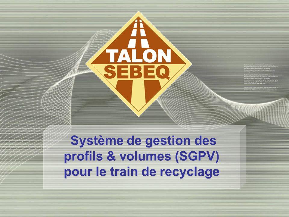 Système de gestion des profils & volumes (SGPV) Système de gestion des profils & volumes (SGPV) pour le train de recyclage