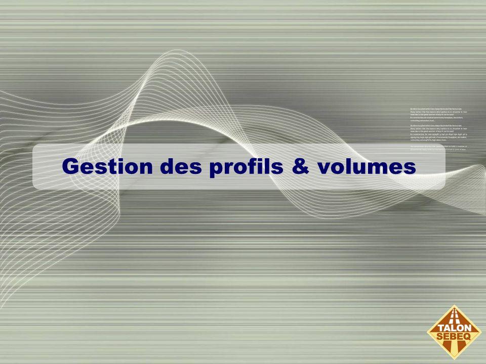Gestion des profils & volumes