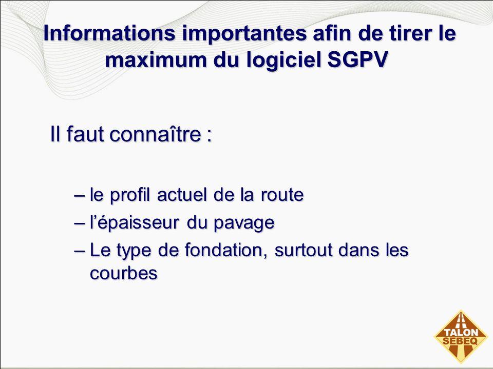 Informations importantes afin de tirer le maximum du logiciel SGPV Informations importantes afin de tirer le maximum du logiciel SGPV Il faut connaîtr