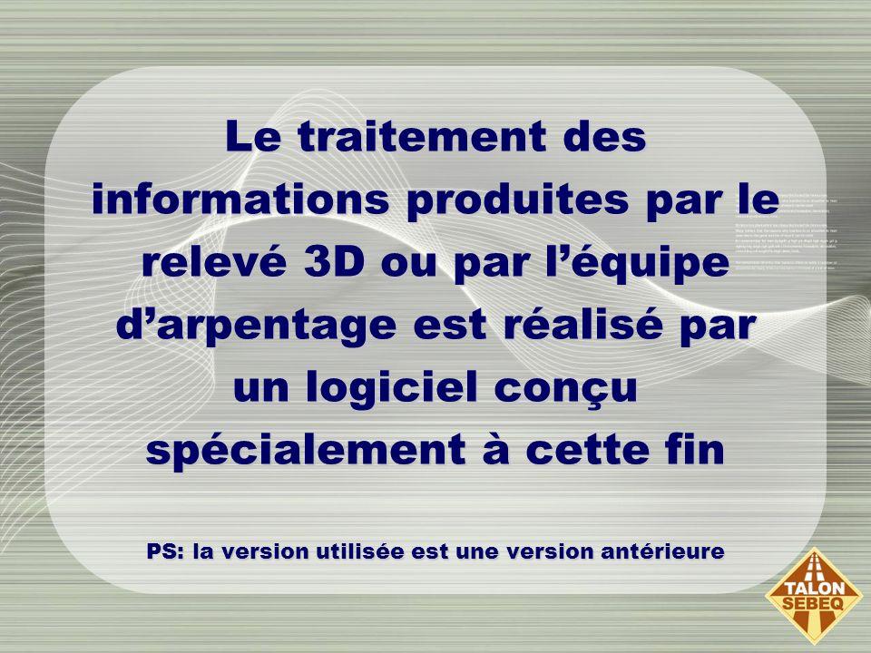 Le traitement des informations produites par le relevé 3D ou par léquipe darpentage est réalisé par un logiciel conçu spécialement à cette fin PS: la