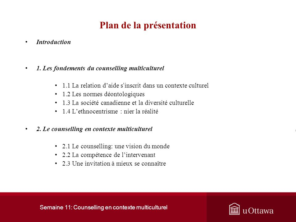 Semaine 11: Counselling en contexte multiculturel Plan de la présentation Introduction 1.