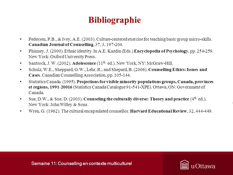 Semaine 11: Counselling en contexte multiculturel Bibliographie Arredondo, P., Toporek, R., Brown, S.P., Jones, J., Locke, D.C., Sanchez, J., & Stadle