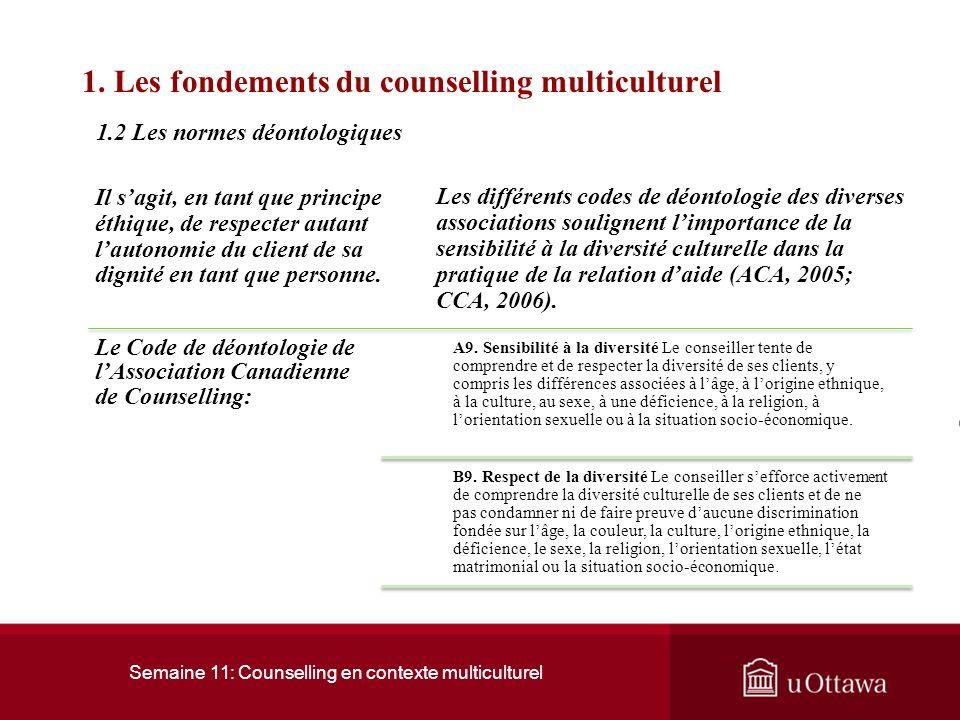 Semaine 11: Counselling en contexte multiculturel 1. Les fondements du counselling multiculturel Le multiculturalisme serait la relation entre deux ou