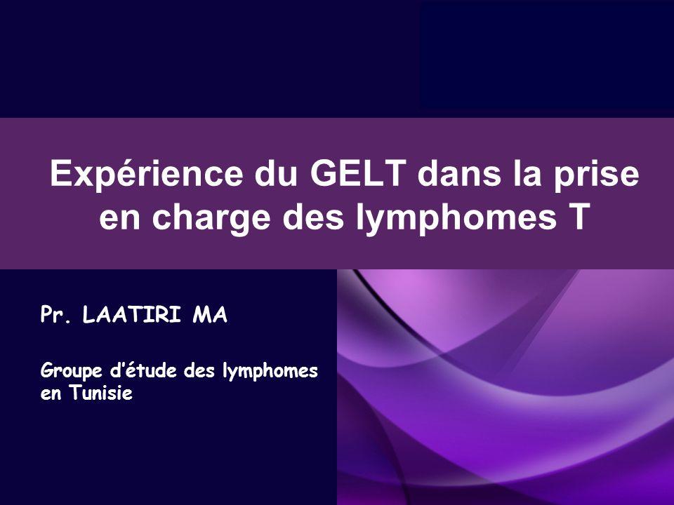 Expérience du GELT dans la prise en charge des lymphomes T Pr. LAATIRI MA Groupe détude des lymphomes en Tunisie