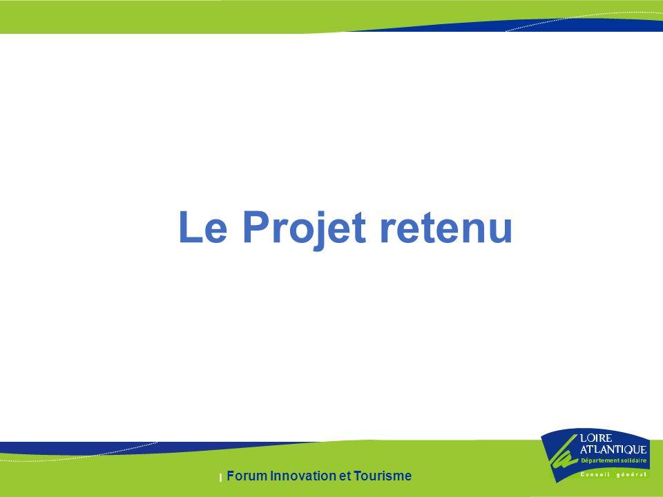 | Forum Innovation et Tourisme Le Projet retenu