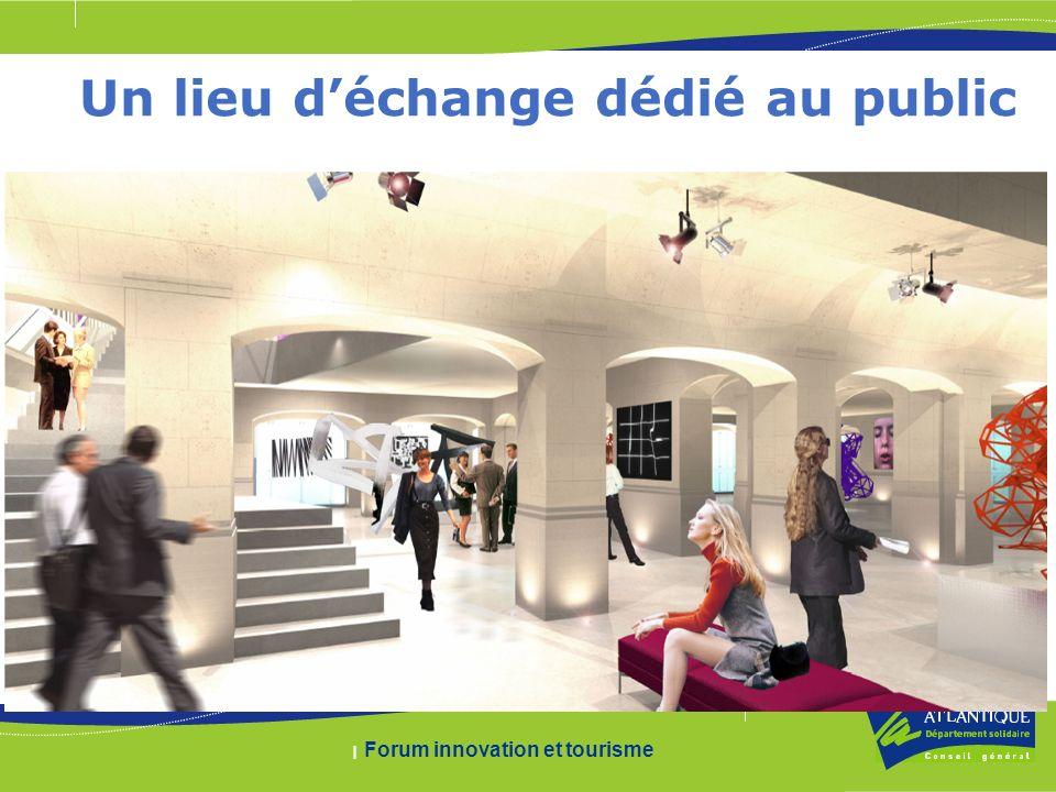 | Forum innovation et tourisme Un lieu déchange dédié au public