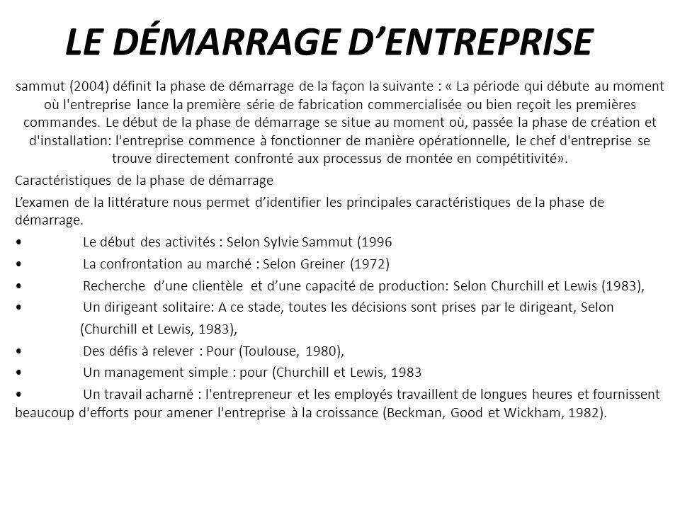 LE DÉMARRAGE DENTREPRISE sammut (2004) définit la phase de démarrage de la façon la suivante : « La période qui débute au moment où l'entreprise lance