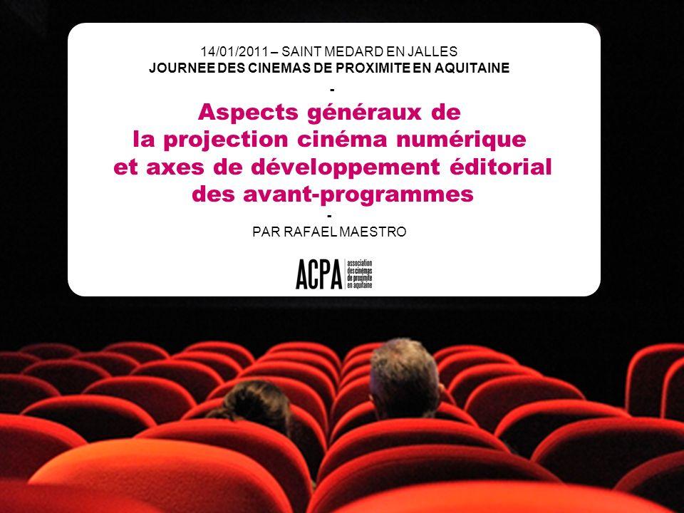 14/01/11 - ACPA 14/01/2011 – SAINT MEDARD EN JALLES JOURNEE DES CINEMAS DE PROXIMITE EN AQUITAINE - Aspects généraux de la projection cinéma numérique