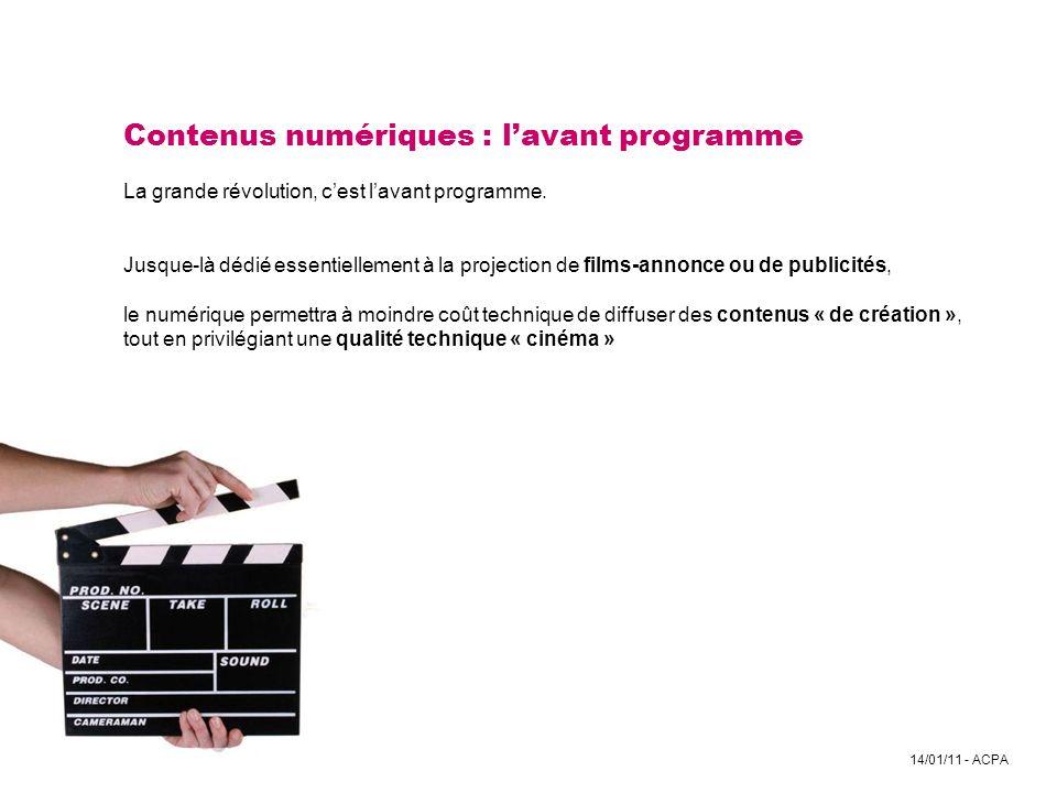 14/01/11 - ACPA Contenus numériques : lavant programme La grande révolution, cest lavant programme. Jusque-là dédié essentiellement à la projection de