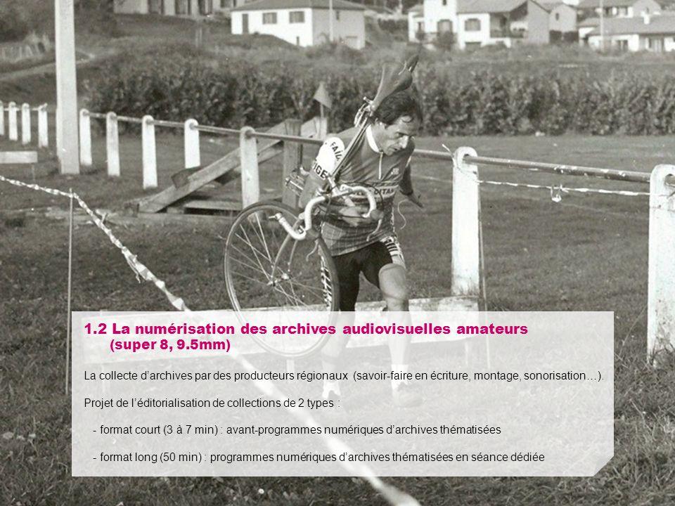 14/01/11 - ACPA 1.2 La numérisation des archives audiovisuelles amateurs (super 8, 9.5mm) La collecte darchives par des producteurs régionaux (savoir-