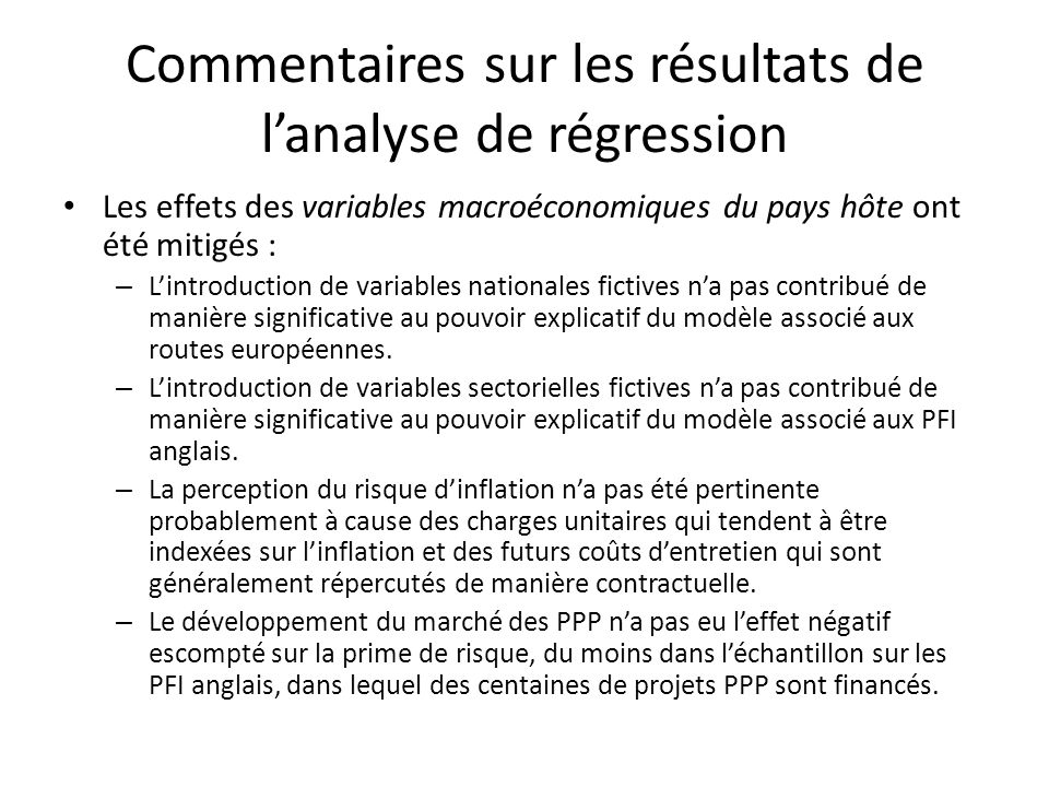Commentaires sur les résultats de lanalyse de régression Les effets des variables macroéconomiques du pays hôte ont été mitigés : – Lintroduction de v