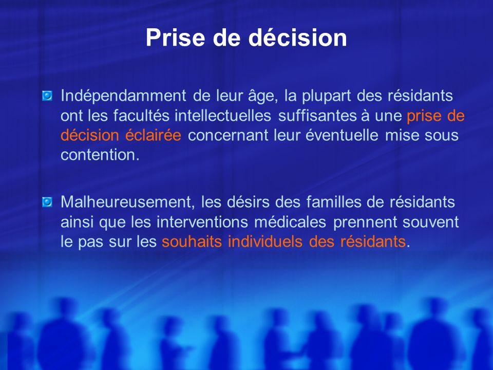 Prise de décision Indépendamment de leur âge, la plupart des résidants ont les facultés intellectuelles suffisantes à une prise de décision éclairée c