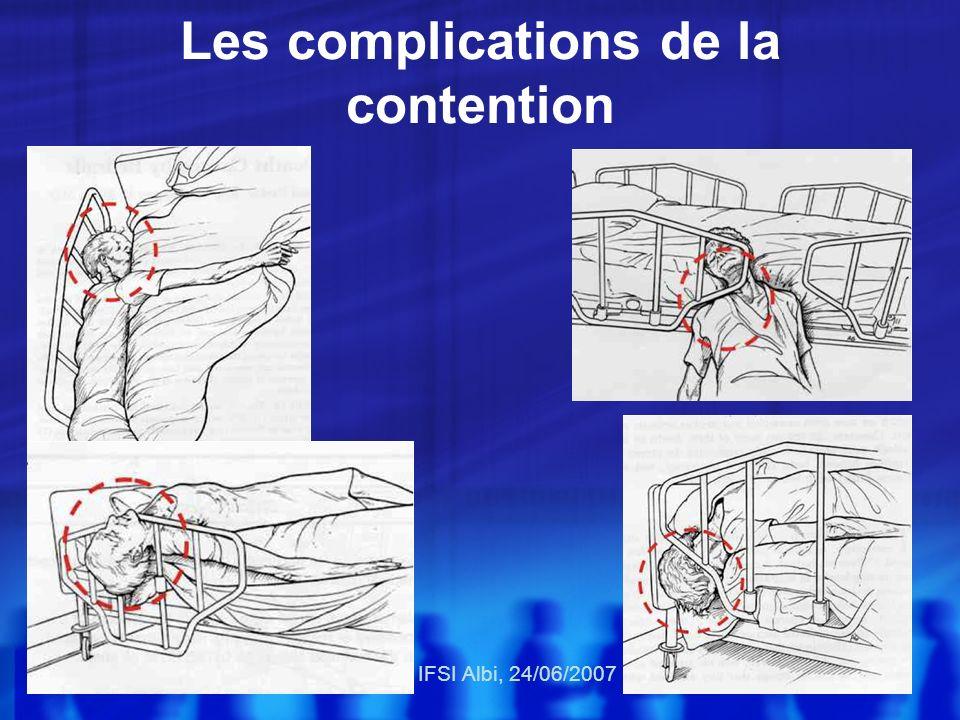 Les complications de la contention IFSI Albi, 24/06/2007