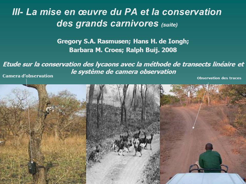 III- La mise en œuvre du PA et la conservation des grands carnivores (suite) Gregory S.A. Rasmusen; Hans H. de Iongh; Barbara M. Croes; Ralph Buij. 20