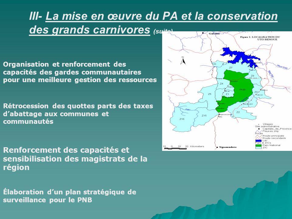 III- La mise en œuvre du PA et la conservation des grands carnivores (suite) Organisation et renforcement des capacités des gardes communautaires pour