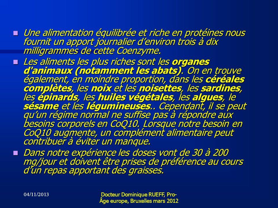 04/11/2013 Docteur Dominique RUEFF, Pro- Âge europe, Bruxelles mars 2012 Une alimentation équilibrée et riche en protéines nous fournit un apport jour