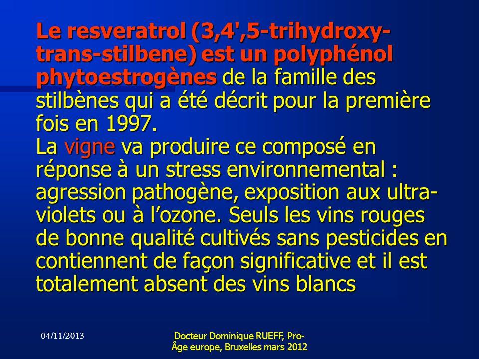 04/11/2013 Docteur Dominique RUEFF, Pro- Âge europe, Bruxelles mars 2012 Le resveratrol (3,4',5-trihydroxy- trans-stilbene) est un polyphénol phytoest