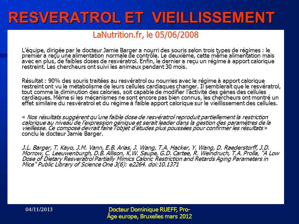 04/11/2013 Docteur Dominique RUEFF, Pro- Âge europe, Bruxelles mars 2012 LaNutrition.fr, le 05/06/2008 Léquipe, dirigée par le docteur Jamie Barger a