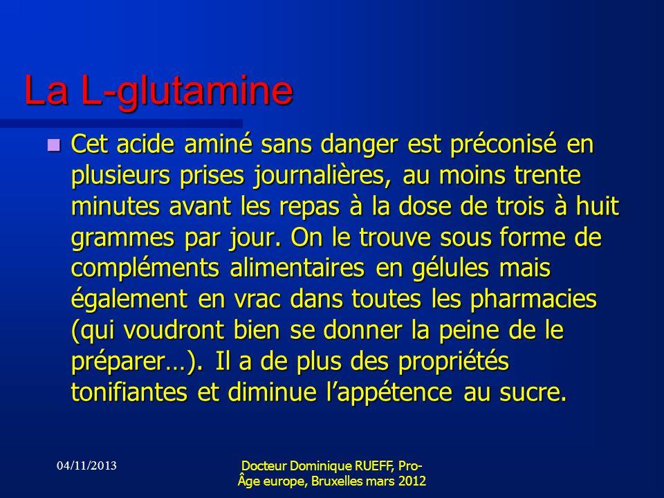 La L-glutamine Cet acide aminé sans danger est préconisé en plusieurs prises journalières, au moins trente minutes avant les repas à la dose de trois